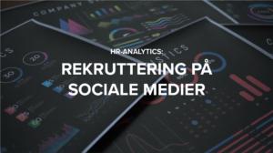 HR-analytics rekruttering på sociale medier